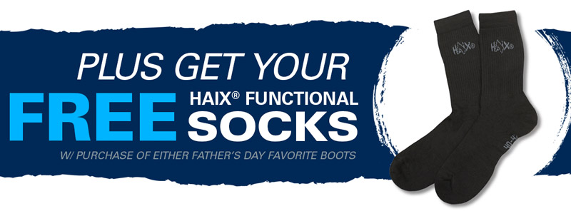 Get FREE HAIX Socks with Purchase of our Fathers Day Favorite Boots