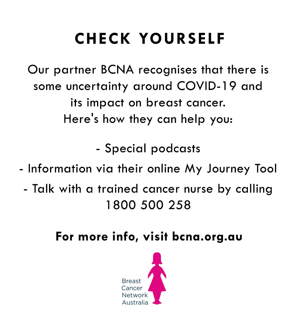 Check yourself - Our partner BCNA recognises that there is some uncertainty around COVID-19 and it''s impact on breast cancer. Find out more