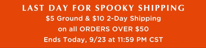 Last Day For Spooky Shipping Sale