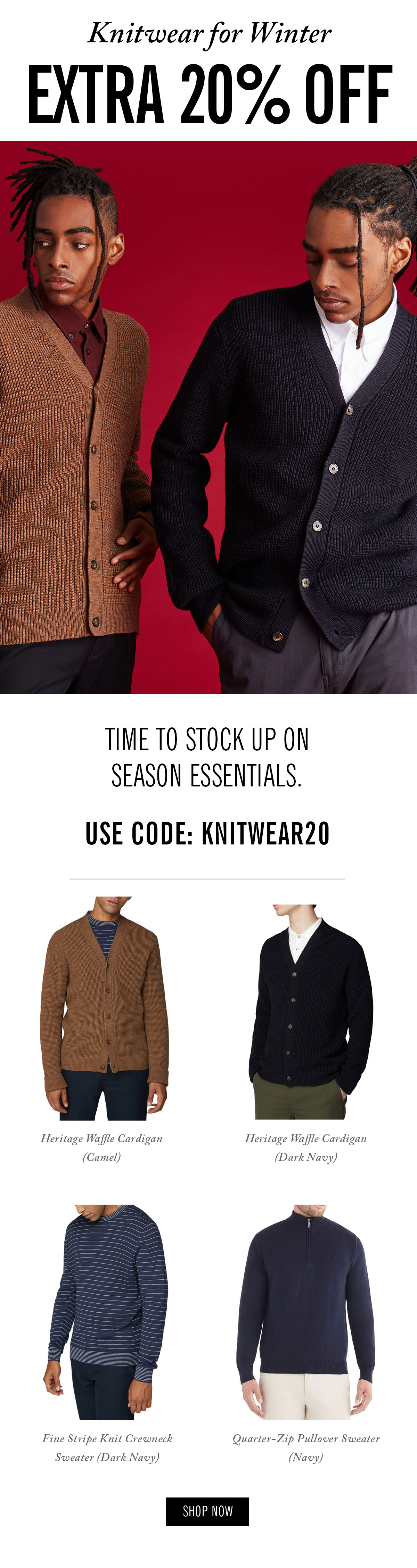 Knitwear for Winter | Extra 20% Off | Time to stock up on season essentials. | Use code: KNITWEAR20