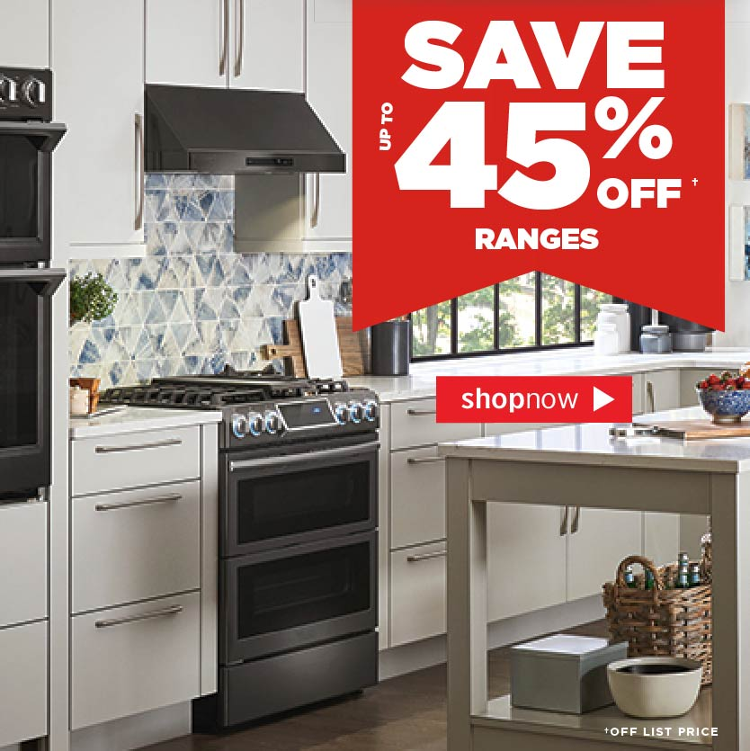 up to 45% Off Ranges