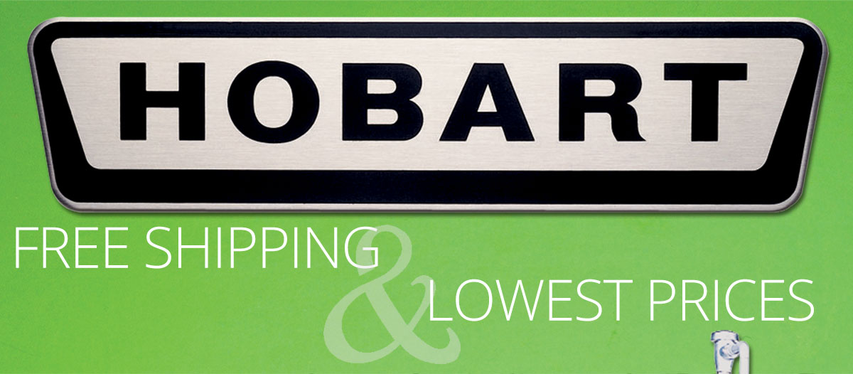 Lowest Prices and Free Shipping on all Hobart Products