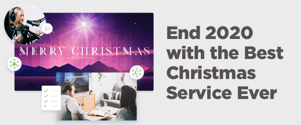 End 2020 with the Best Christmas Service Ever