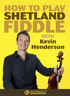 How to Play Shetland Fiddle - Kevin Henderson