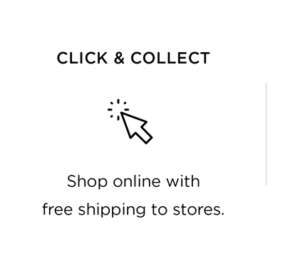Click & Collect: Shop online with free shipping to stores