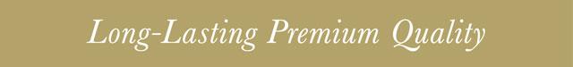 Long-Lasting Premium Quality