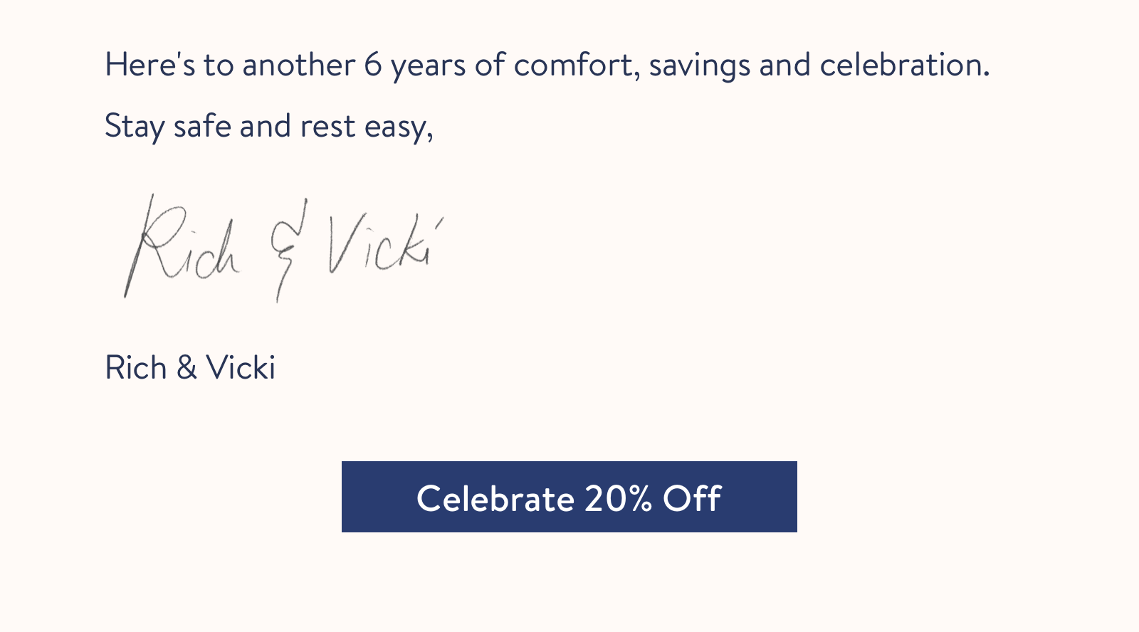 Here''s to another 6 years of comfort, savings and celebration.