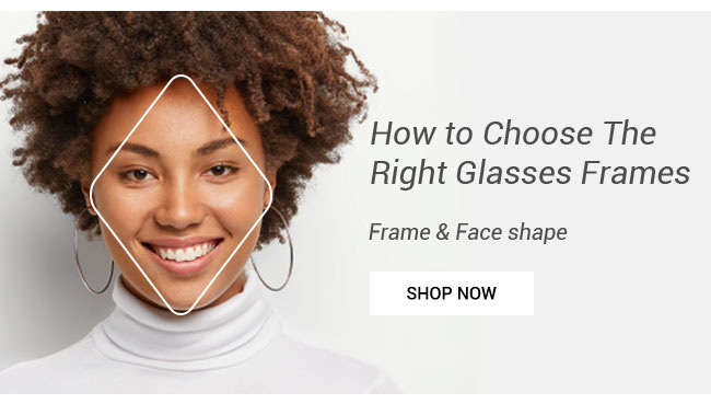 How to Choose The Right Glasses FramesFrame & Face shapeSee details