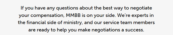 If you have any questions about the best way to negotiate your compensation, MMBB is on your side.