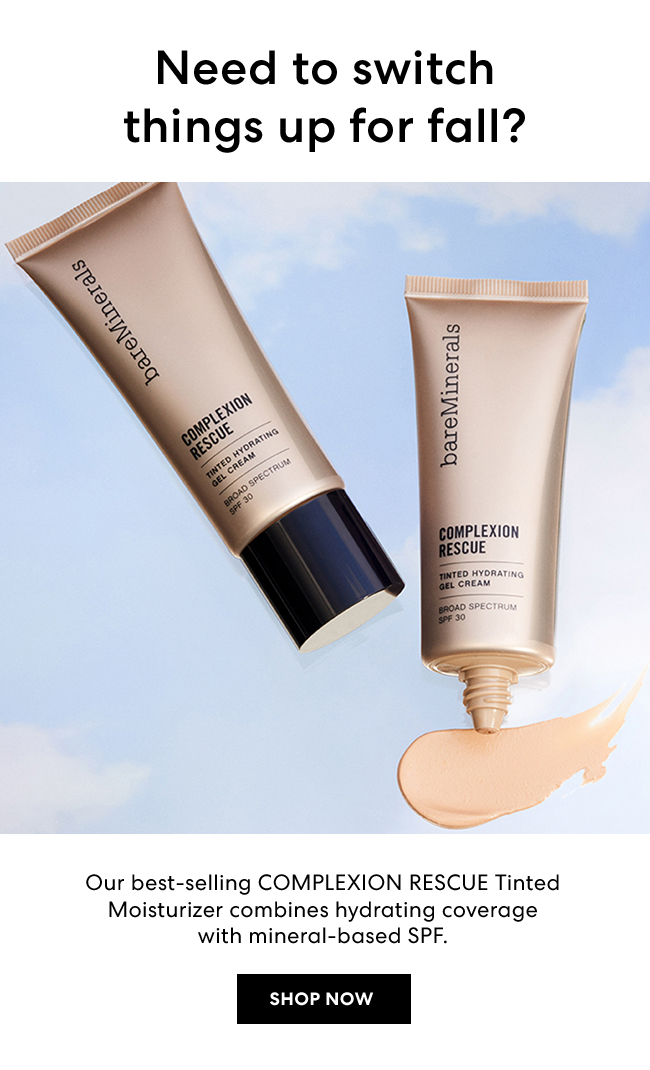 Need to switch things up for fall? Our best-selling Complexion Rescue Tinted Moisturizer combines hydrating coverage with mineral-based SPF. Shop Now
