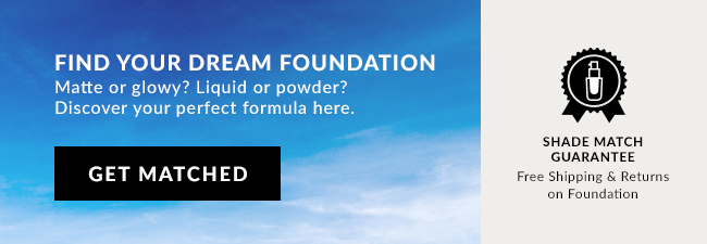Find you dream foundation - Matte or Glowy? Liquid or Powder? Discover your perfect formula here. Get Matched. - Shade Match Guarantee - Free Shipping & Returns on Foundation