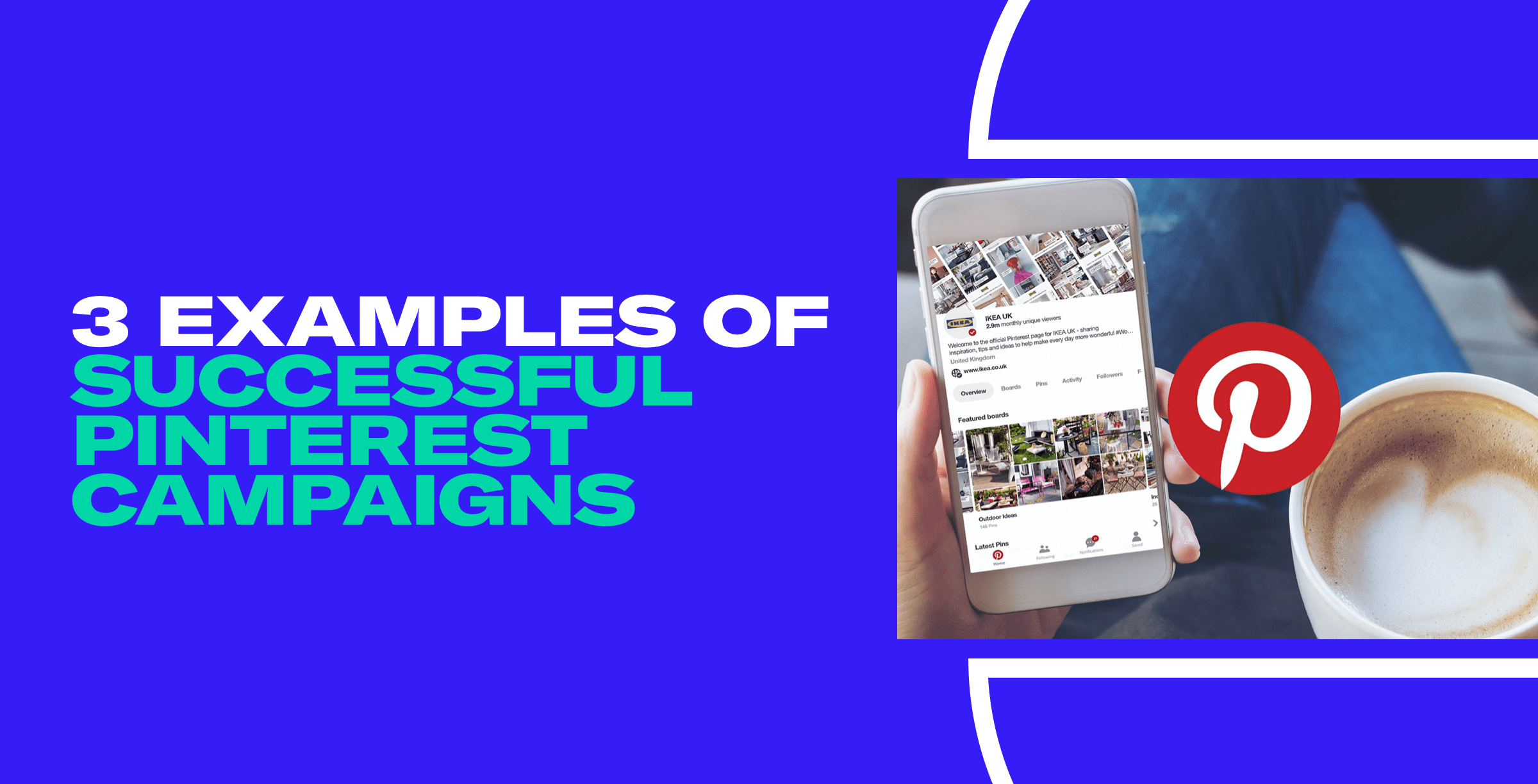 3 Examples of Successful Pinterest Campaigns_Email Header.png