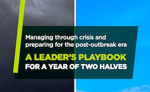 Managing through crisis and preparing for the post-outbreak era