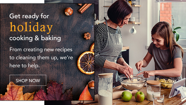 Get ready for holiday cooking and baking