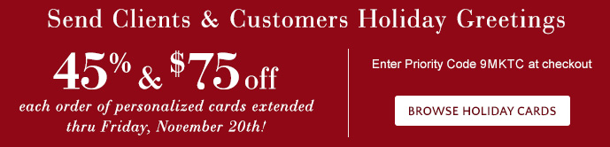 45% & $75 off Holiday Cards thru 11/20 - Use Priority Code 9MKTC