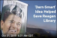 'Darn Smart' Idea Helped Save Reagan Library
