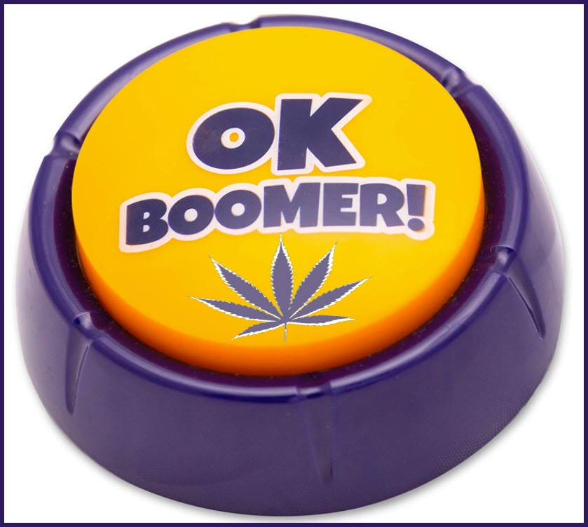 TALK TO BOOMERS ABOUT WEED