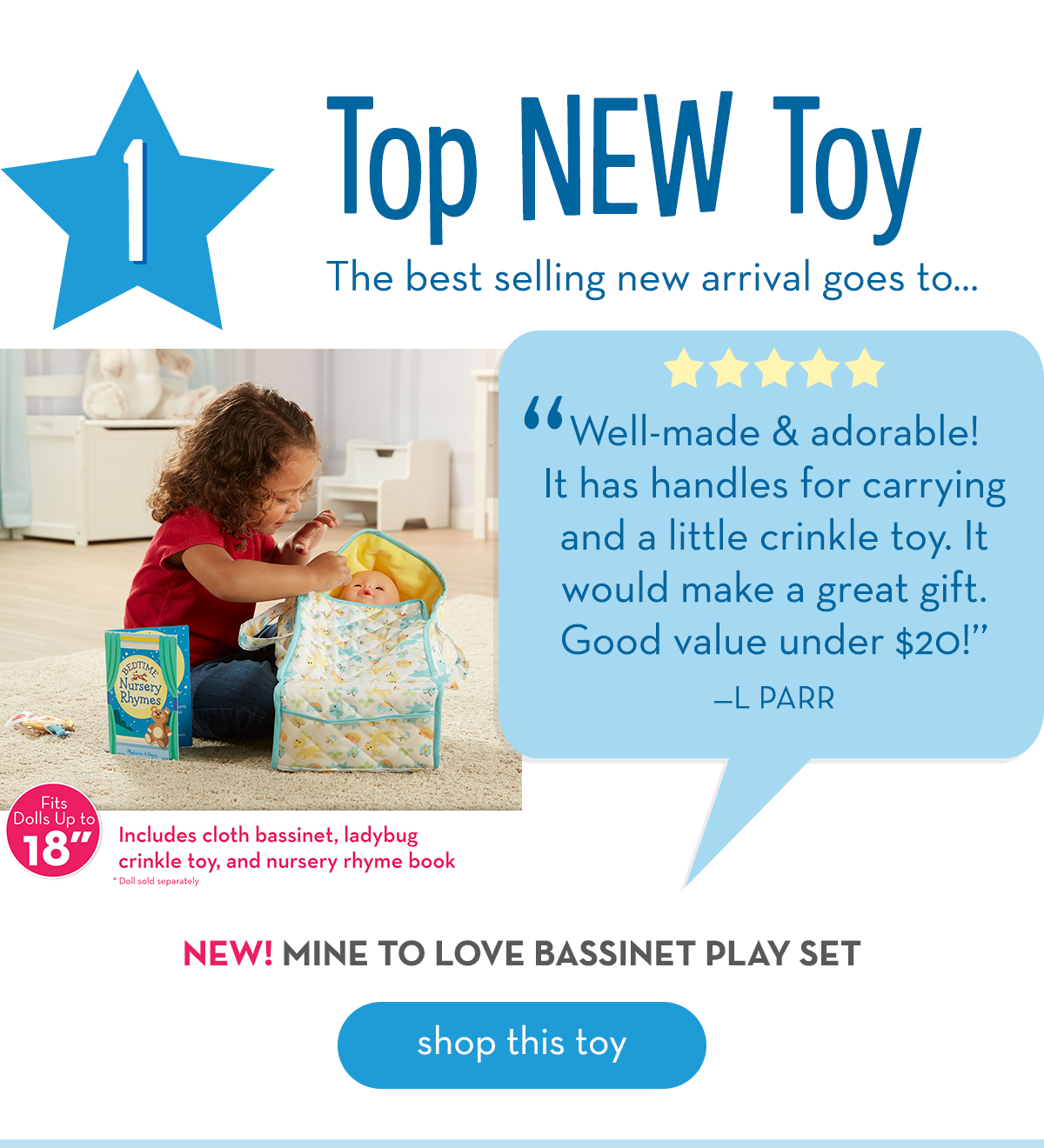1. Top NEW Toy: The best selling new arrival goes to... NEW! Mine to Love Bassinet Play Set