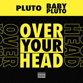 Future and Lil Uzi Vert - Over Your Head