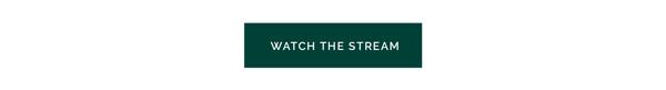 watch the stream