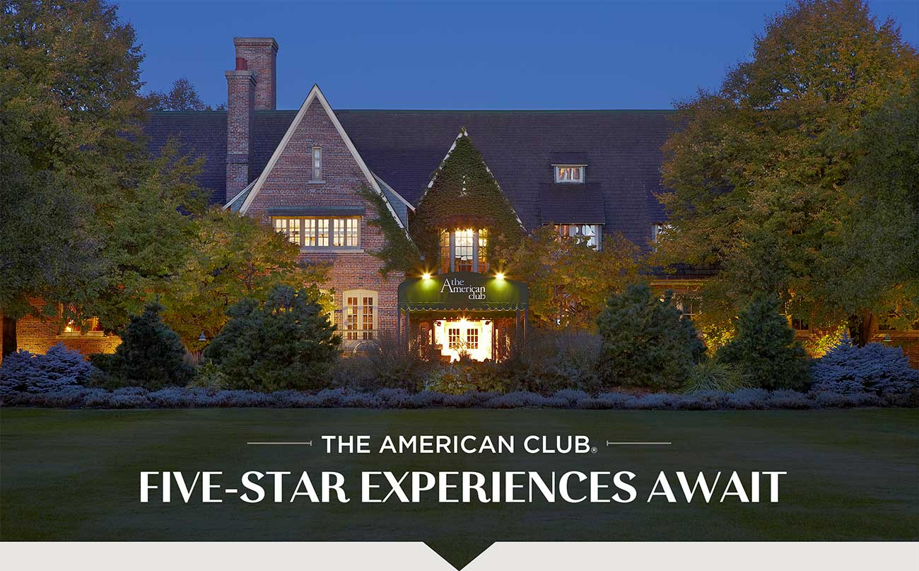 The American Club® FIVE-STAR EXPERIENCES AWAIT