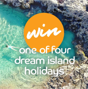 Win one of four dream island holidays