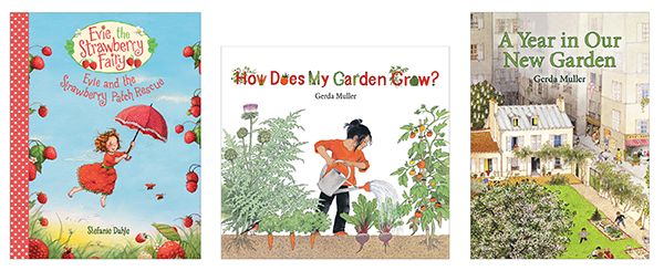 Evie and the Strawberry Patch Rescue, How Does My Garden Grow?, A Year in Our New Garden