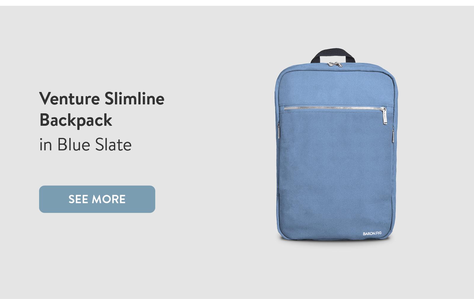 Venture Slimline Backpack in Blue Slate. See More ?
