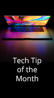 Tech Tip of the Month