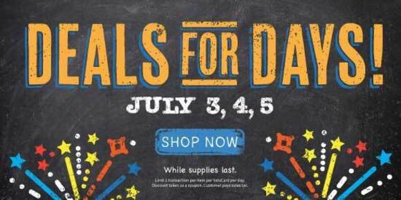 Deals for Days - July 3, 4, and 5. Shop Now. (while supplies last)