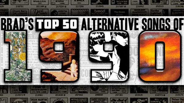 Brad''s Top 50 Alternative Songs OF 1990
