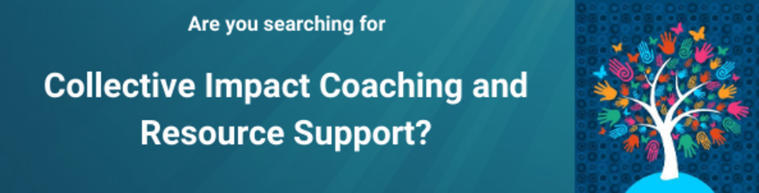 https://www.collectiveimpactforum.org/community/collective-impact-coaching-support-and-other-resources