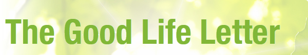 The Good Life Letter Email Header