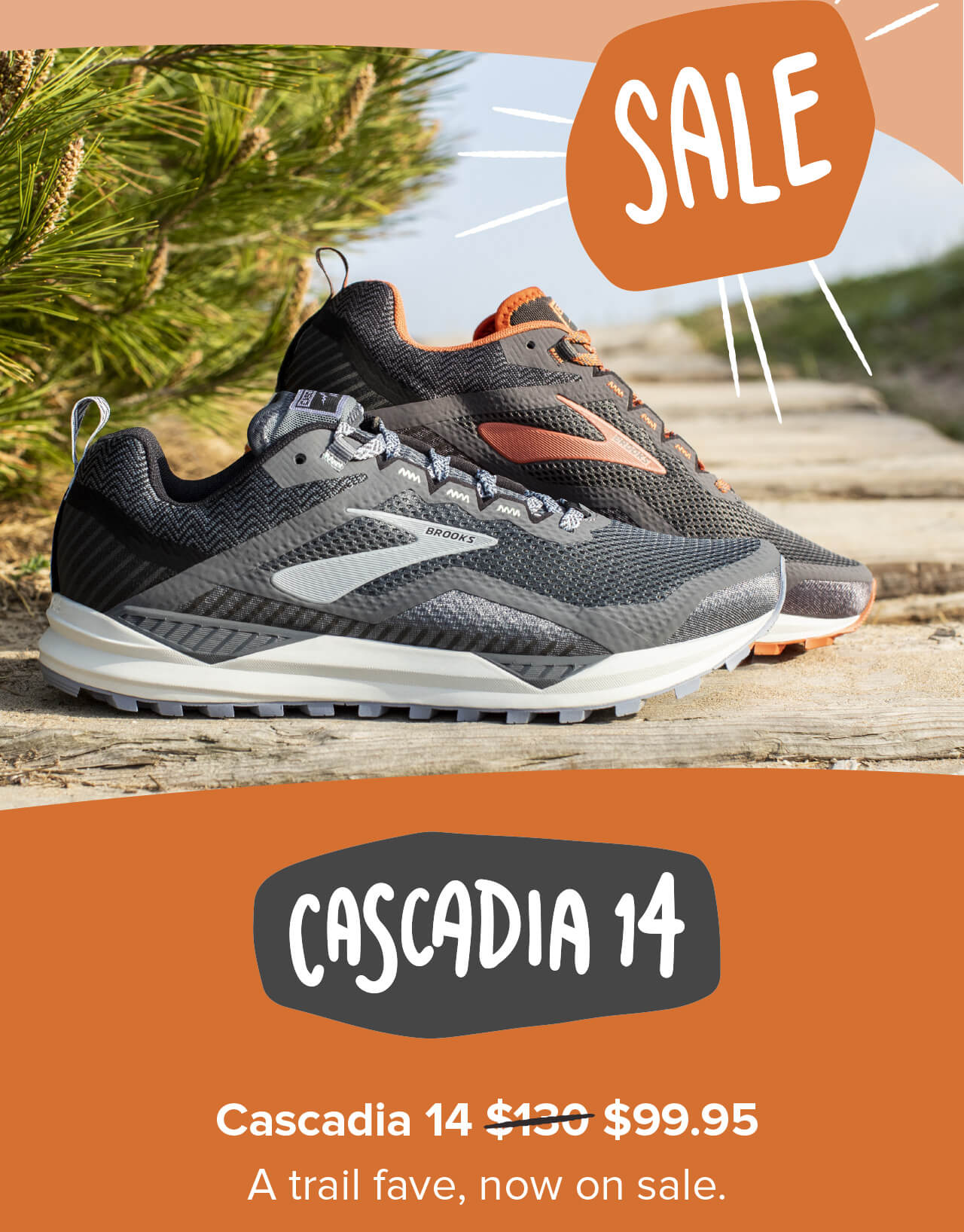 CASCADIA 14   a trail fave, now on sale.