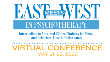 East Meets West In Psychotherapy: Virtual ConferenceMay 21-22, 2020
