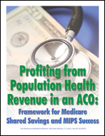 Profiting from Population Health Revenue in an ACO: Framework for Medicare Shared Savings and MIPS Success
