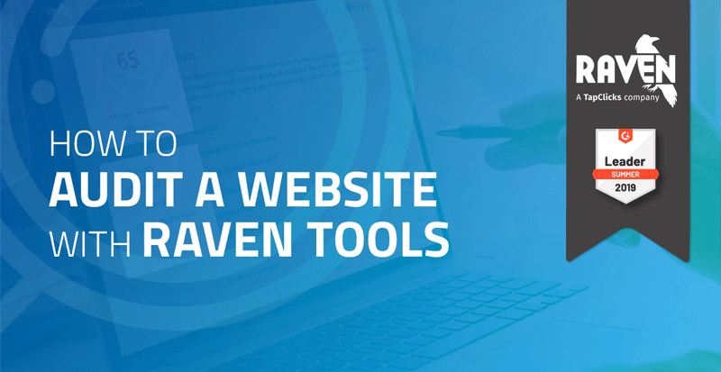 How To Audit a Website with Raven Tools