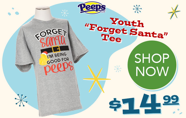 PEEPS Youth 'Forget Santa' Tee - SHOP NOW - $14.99