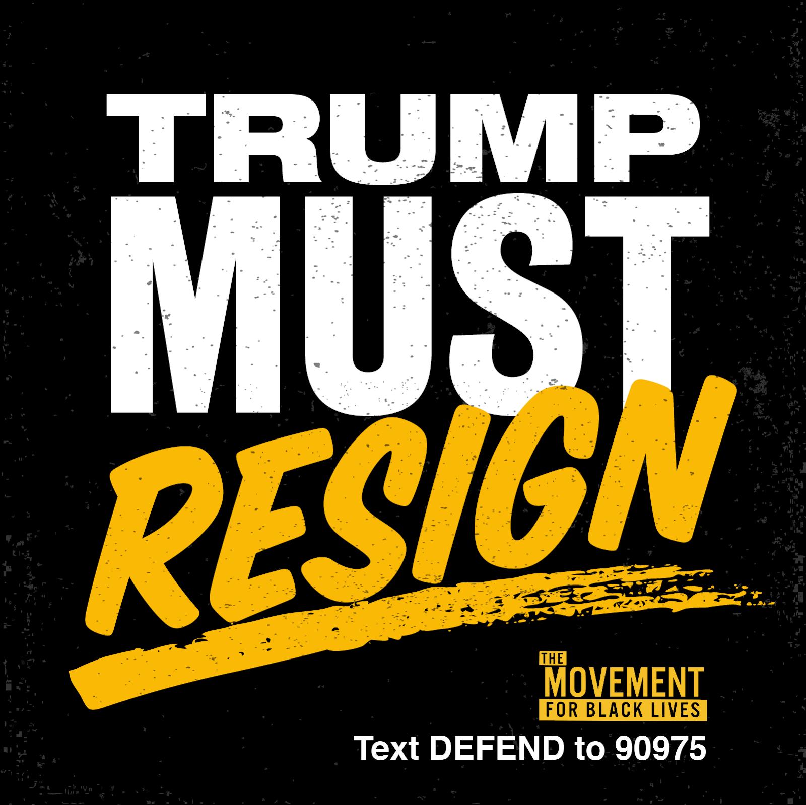 Trump Must Resign