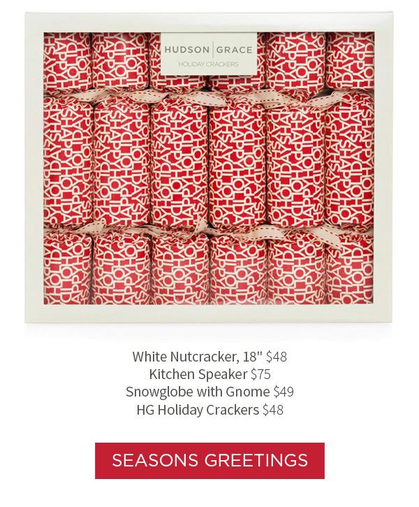 White Nutcracker $48 .?Kitchen Speaker $75 .?Snowglobe with Gnome $49 .?HG Holiday Crackers $48