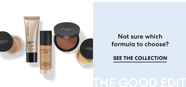 Not sure which formula to choose? See the collection - The Good Edit