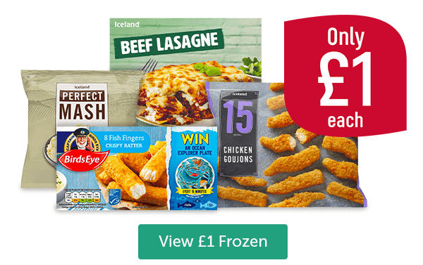 Iceland Beef lasagne, Iceland perfect mash, Birds Eye 8 fish fingers, Iceland 15 chicken goujons. Only �each. View �Frozen