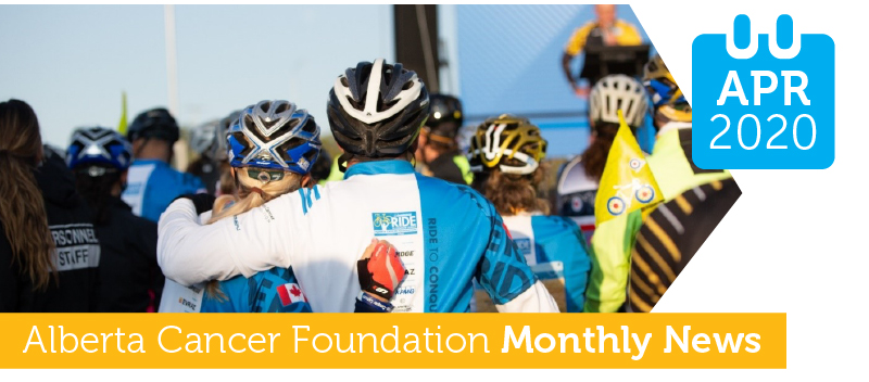 Alberta Cancer Foundation Monthly News - April 2020