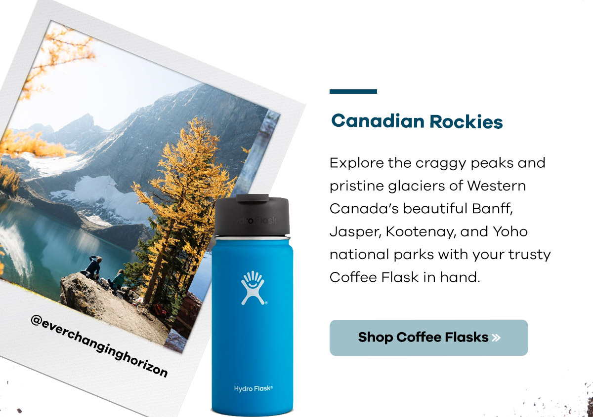 Canadian Rockies | Explore the craggy peaks and pristine glaciers of Western Canada's beautiful Banff, Jasper, Kootenay, and Yaho national parks with your trusty Coffee Flask in hand. | Shop Coffee Flasks >>