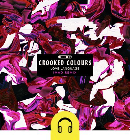 Crooked Colours - Love Language (Imad Remix)