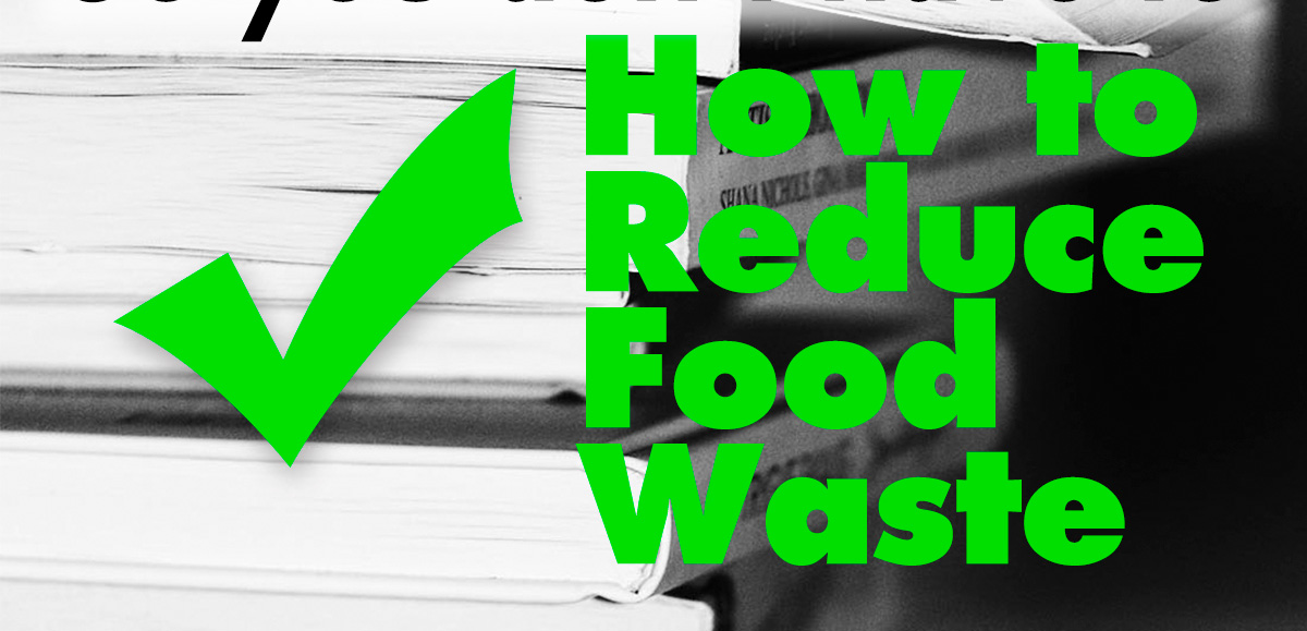 Learn How To Reduce Food Waste Here