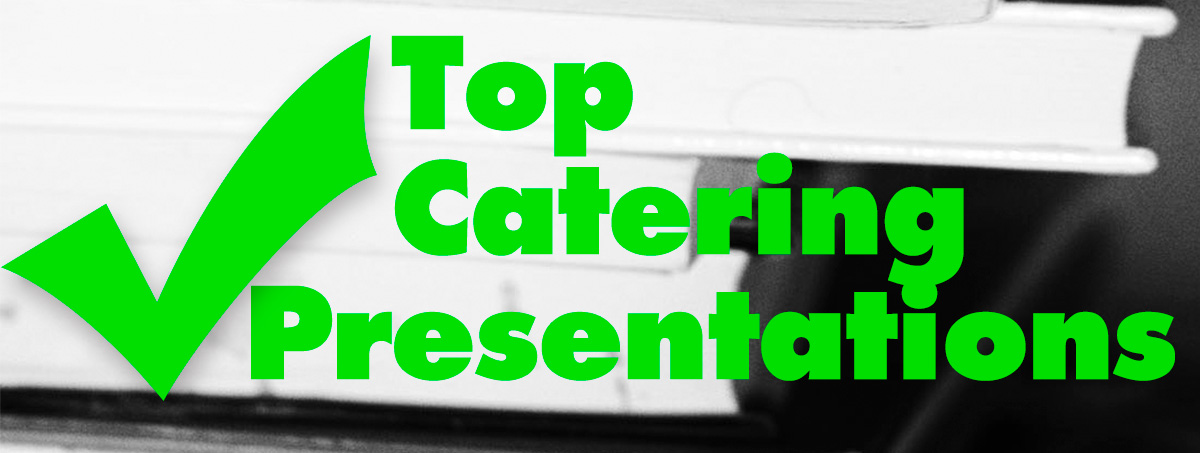 Learn the Top Catering Presentations Here