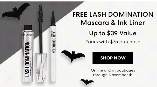 Winging It - Free Lash Domination Mascara & Ink Liner - Upto $39 Value - Yours with $75 purchase - It''s time to nail down your Halloween look - and refresh your makeup bag. Shop Now - Online and in boutiques through November 4*
