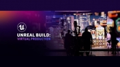 Epic Games Presents 'Unreal Build: Virtual Production' Open for