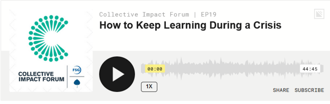 https://www.collectiveimpactforum.org/resources/how-keep-learning-during-crisis